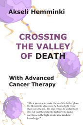 Hemminki, Akseli. Crossing the Valley of Death with Advanced Cancer Therapy. Nomerta Publishing. Turku, Finland 2015. ISBN 978-952-7018-05-7.